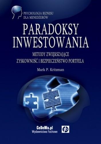 Okładka książki Paradoksy inwestowania Metody zwiększające zyskowność i bezpieczeństwo portfela