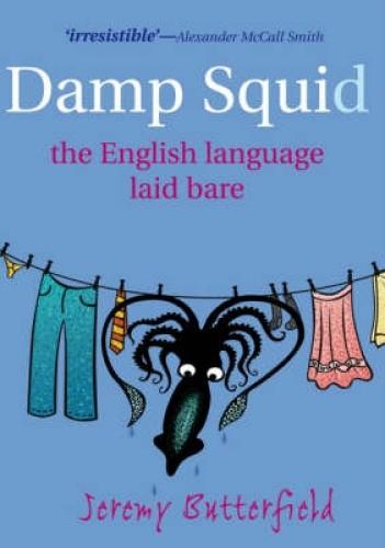 Okładka książki Damp Squid. The English Language Laid Bare.