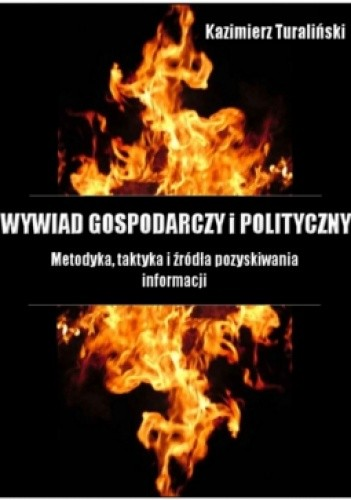 Okładka książki Wywiad Gospodarczy i Polityczny - Metodyka, taktyka i źródła pozyskiwania informacji