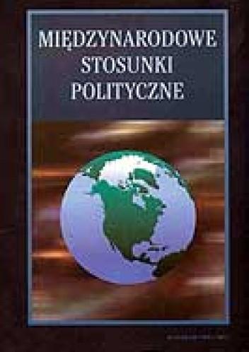 Okładka książki Międzynarodowe stosunki polityczne