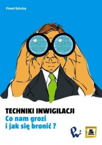 Okładka książki Techniki inwigilacji Co nam grozi i jak się bronić?