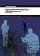 Negocjacje kryzysowe i policyjne Wybrane zagadnienia psychologiczne i kryminologiczne