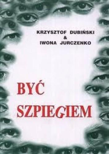 Okładka książki Być szpiegiem