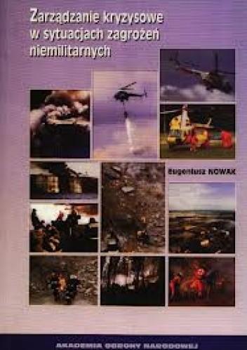 Okładka książki Zarządzanie kryzysowe w sytuacjach zagrożeń niemilitarnych