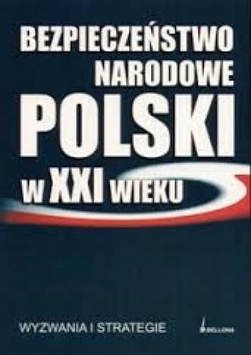 Okładka książki Bezpieczeństwo narodowe polski w XXI wieku