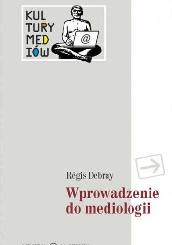 Okładka książki Wprowadzenie do mediologii