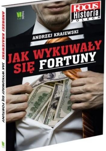 Okładka książki Jak wykuwały się fortuny