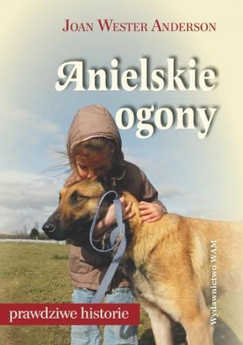 Okładka książki Anielskie ogony. Pies darem nieba