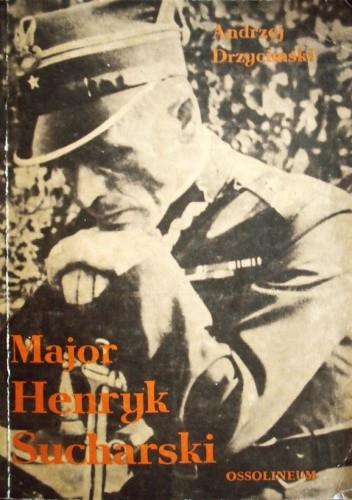 Okładka książki Major Henryk Sucharski