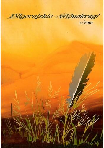 Okładka książki Biłgorajskie Widnokręgi Nr 1/2010. Almanach
