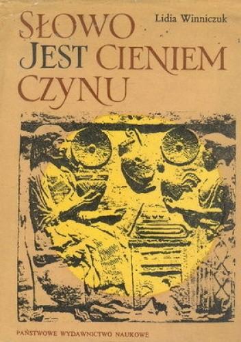 Okładka książki Słowo jest cieniem czynu czyli Starożytni Grecy i Rzymianie o sobie