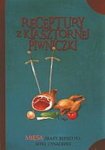 Okładka książki Receptury z klasztornej piwniczki. Mięsa, zrazy, befsztyki, bitki, cynaderki