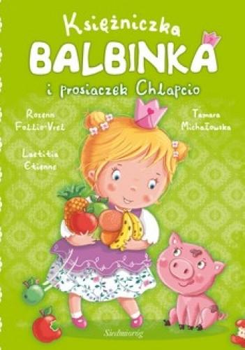 Okładka książki Księżniczka Balbinka i prosiaczek Chlapcio