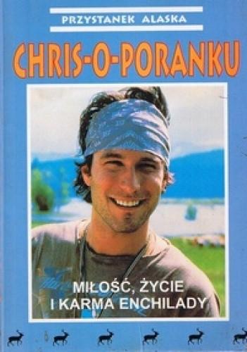 Okładka książki Chris o Poranku: Miłość, życie i karma Enchilady