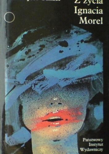 Okładka książki Z życia Ignacia Morel