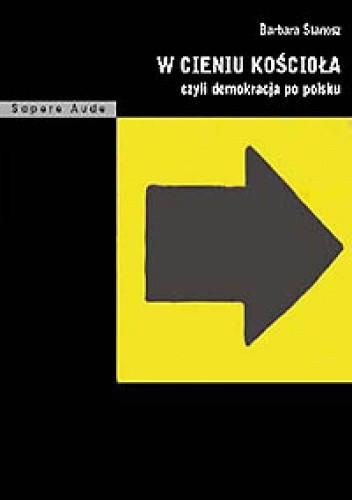 Okładka książki W cieniu kościoła czyli demokracja po polsku