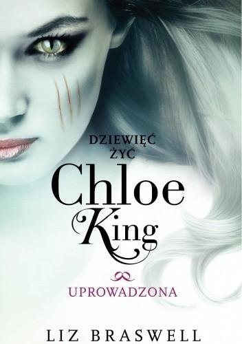 Okładka książki Dziewięć żyć Chloe King. Uprowadzona