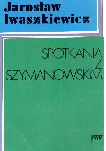 Okładka książki Spotkania z Szymanowskim