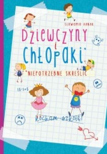Okładka książki Dziewczyny i chłopaki. Niepotrzebne skreślić