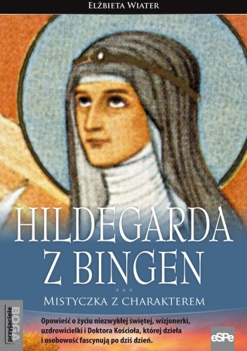 Okładka książki Hildegarda z Bingen. Mistyczka z charakterem
