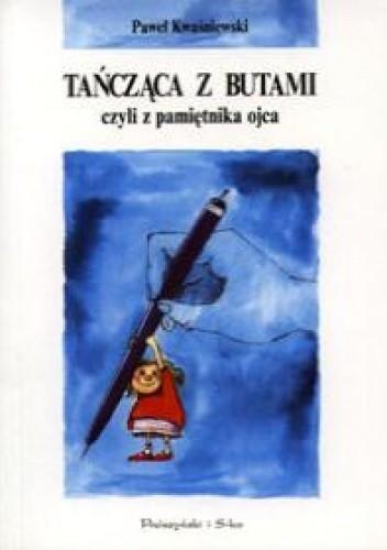 Okładka książki Tańcząca z butami czyli z pamiętnika ojca