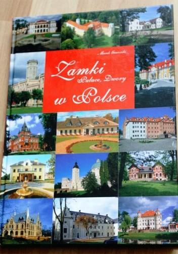 Okładka książki Zamki, Pałace, Dwory w Polsce
