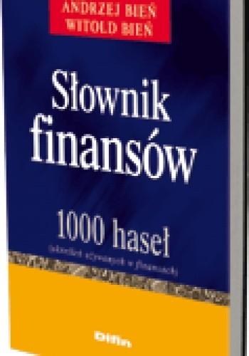 Okładka książki Słownik finansów. 1000 haseł (określeń używanych w finansach)