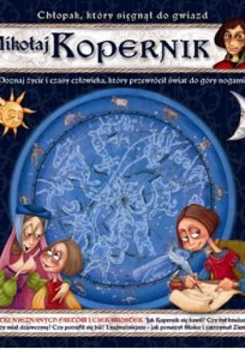 Okładka książki Mikołaj Kopernik. Chłopak, który sięgnął do gwiazd