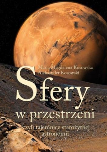 Okładka książki Sfery w przestrzeni, czyli tajemnice starożytnej astronomii