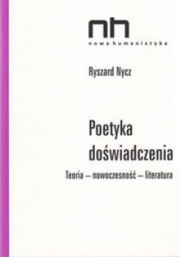 Okładka książki Poetyka doświadczenia. Teoria - nowoczesność - literatura