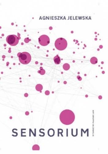 Okładka książki Sensorium. Eseje o sztuce i technologii
