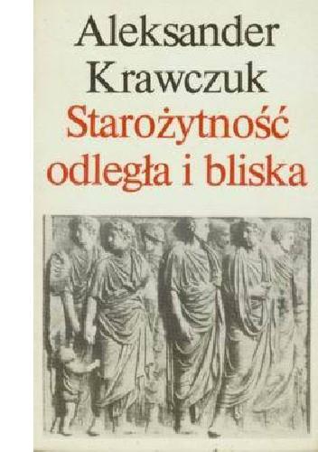 Okładka książki Starożytność odległa i bliska