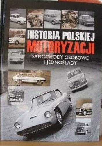 Okładka książki Historia polskiej motoryzacji - Samochody osobowe i jednoślady.