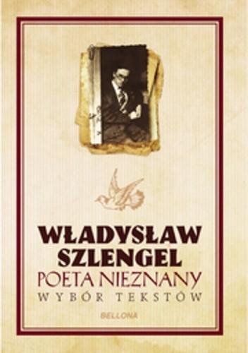 Okładka książki Poeta nieznany Wybór tekstów