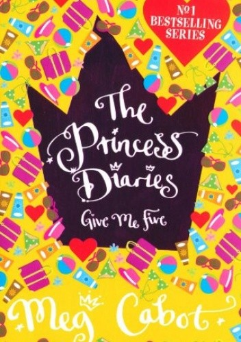 Okładka książki The Princess Diaries. Give me five