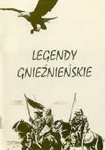 Okładka książki Legendy Gnieźnieńskie