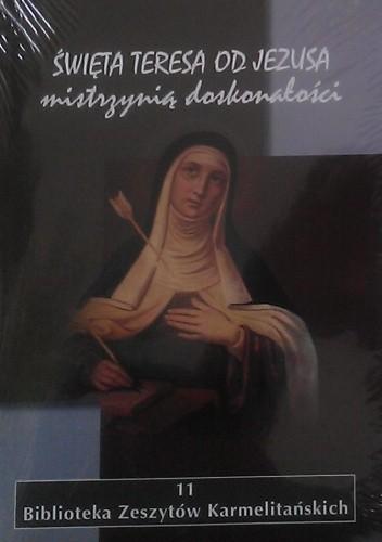 Okładka książki Święta Teresa od Jezusa mistrzynią doskonałości