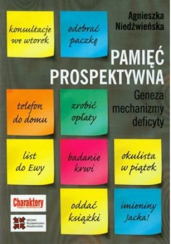 Okładka książki Pamięć prospektywna Geneza mechanizmy deficyty
