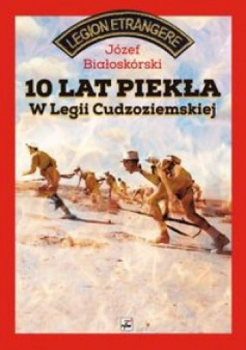 Okładka książki 10 lat piekła w Legii Cudzoziemskiej