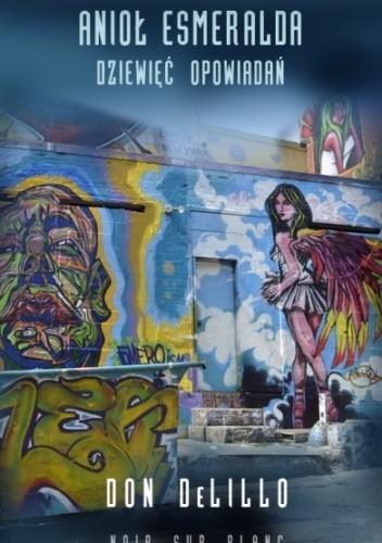 Okładka książki Anioł Esmeralda. Dziewięć opowiadań