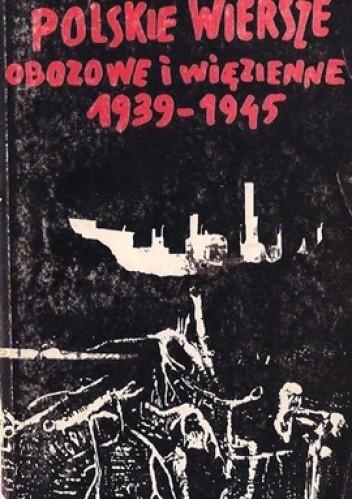 Okładka książki Polskie wiersze obozowe i więzienne 1939-1945
