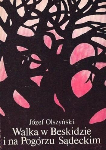 Okładka książki Walka w Beskidzie i na Pogórzu Sądeckim - Wspomnienia z lat okupacji