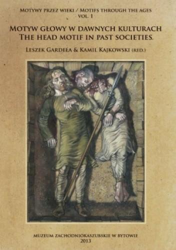 Okładka książki Motyw głowy w dawnych kulturach