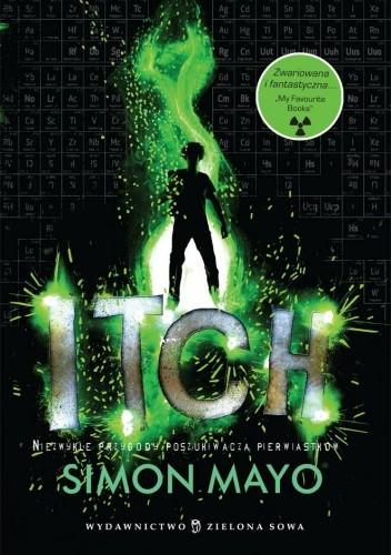 Okładka książki Itch. Pasjonujące przygody poszukiwacza pierwiastków