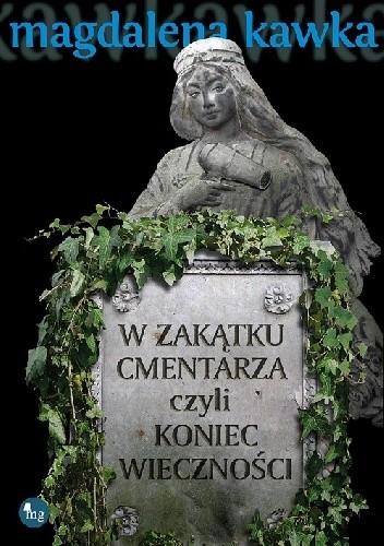 Okładka książki W zakątku cmentarza czyli koniec wieczności