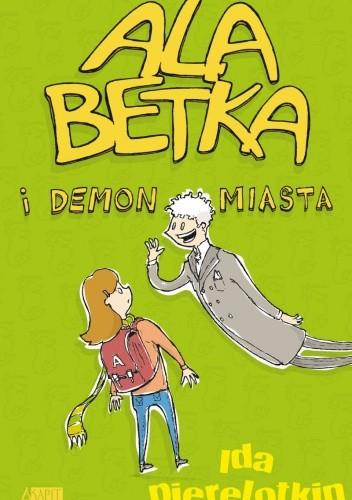 Okładka książki Ala Betka i demon miasta