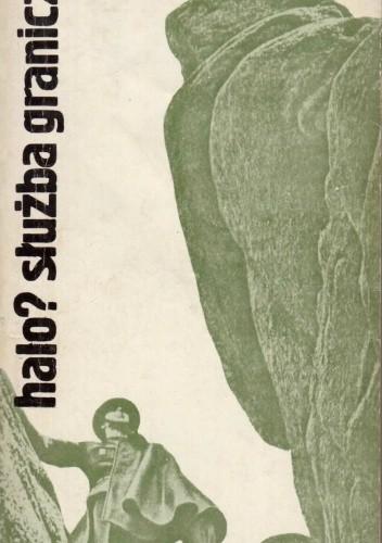 Okładka książki Halo? Służba Graniczna