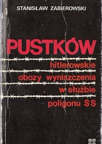 Okładka książki Pustków. Hitlerowskie obozy wyniszczenia w służbie poligonu SS