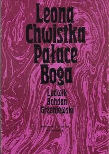 Okładka książki Leona Chwistka Pałace Boga