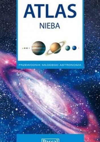 Okładka książki Atlas nieba. Przewodnik młodego astronoma